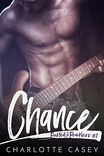 Chance (Rusted and Reckless Book 1) by [Casey, Charlotte]