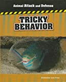 Library Book: Tricky Behavior (Animal Attack and Defense)