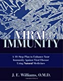 Viral Immunity: A 10-Step Plan to Enhance Your Immunity against Viral Disease Using Natural Medicines