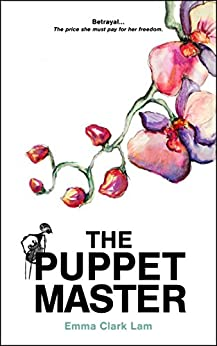 The Puppet Master: a gripping page turner full of romance and suspense by [Lam, Emma Clark]