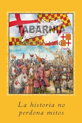 Tabarnia: La historia no perdona mitos (Spanish Edition)