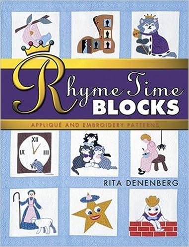 Rhyme Time Blocks Applique And Embroidery Patterns Rita Denenberg Benenberg Amazon Books