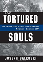 Our Tortured Souls: The 29th Infantry Division in the Rhineland, November - December 1944