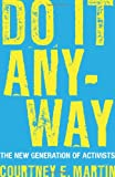 Do It Anyway: The New Generation of Activists, Courtney E. Martin, 0807000477