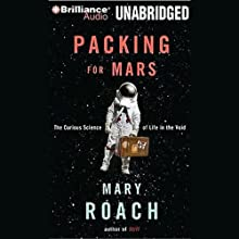 Packing for Mars: The Curious Science of Life in the Void Audiobook by Mary Roach Narrated by Sandra Burr