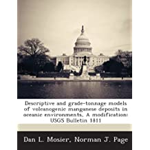 Descriptive and Grade-Tonnage Models of Volcanogenic Manganese Deposits in Oceanic Environments, a Modification: Usgs Bulletin 1811