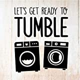 Funny Laundry Room Wall Decal | 'Let's Get Ready To Tumble' Quote | Vinyl Washer, Dryer Sticker Sign Home Decoration | Black, Red, Brown, White, Dark, Light Colors | Small, Large Sizes