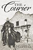 The Courier, Charles W. Harwell, 1480802085