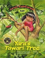 Yara's Tawari Tree (Yara's Rainforest Book 1)