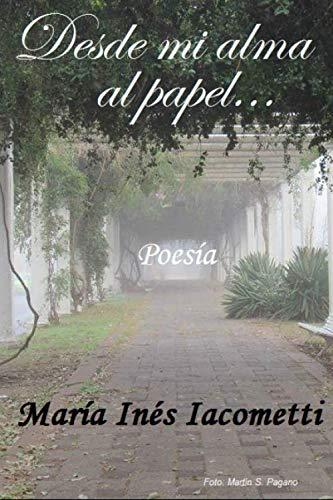 Libro : Desde mi alma al papel Poemas  - IACOMETTI, MARIA...