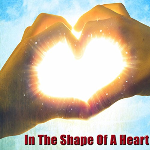 In The Shape Of A Heart
