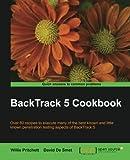 BackTrack 5 Cookbook by Pritchett Willie (2012-12-21)
