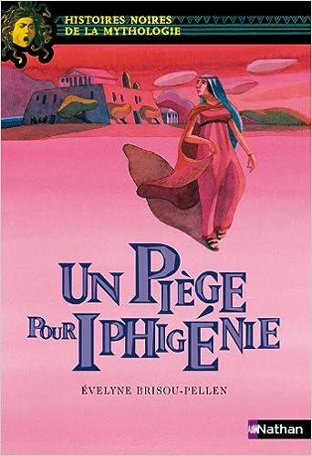 Télécharger en ligne Piège pour Iphigénie pdf ebook
