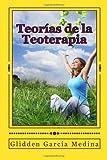 Teorías de la Teoterapia, Glidden Medina, 1499340079