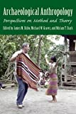 img - for Archaeological Anthropology: Perspectives on Method and Theory book / textbook / text book