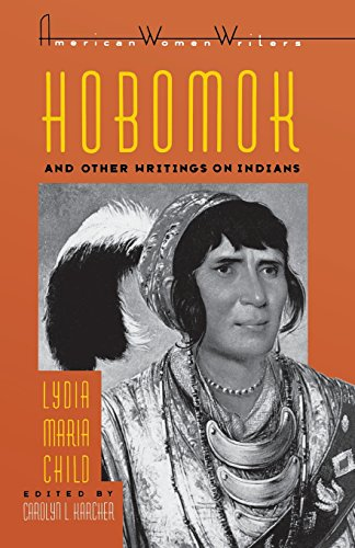 Hobomok and Other Writings on Indians (American Women Writers Series)