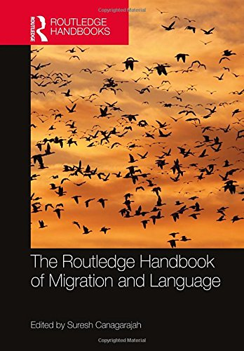 The Routledge Handbook Of Migration And Language (Routledge Handbooks In Applied Linguistics)