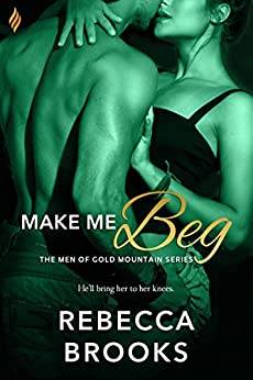 Make Me Beg (Men of Gold Mountain Book 2) by [Brooks, Rebecca]