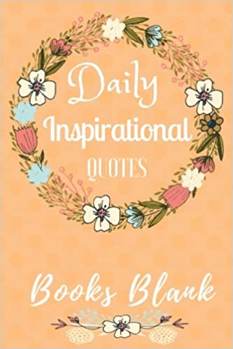Daily inspirational quotes blank books motivational quotes for work daily inspirational quotes blank books motivational quotes for work christmas gifts positive quotes series famous quotes 9781540744616 amazon m4hsunfo