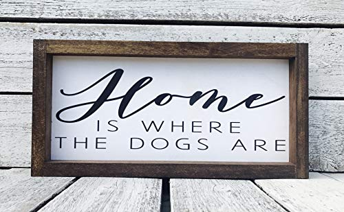 "Home Is Where the Dogs Are Gift Framed Wood Sign - 5"" x 11"" from Madi Kay Designs"