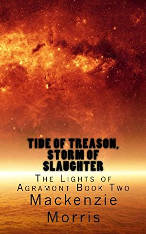Tide of Treason, Storm of Slaughter (The Lights of Agramont Book 2) (Dark Tide Ii)