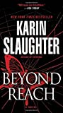 Beyond Reach: A Novel (Grant County) by  Karin Slaughter in stock, buy online here