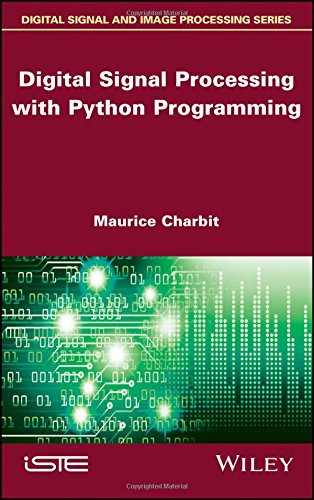 Digital Signal Processing (DSP) with Python Programming by Wiley-ISTE