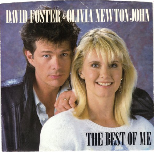 FOSTER, David; & Olivia Newton-John/Best Of Me, The/45rpm record + picture sleeve (The Best Of Me Olivia Newton John)
