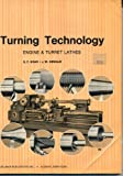 Turning Technology : Engine and Turret Lathes, Krar, Stephen F. and Oswald, J. W., 0827302061