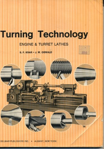 Turning Technology: Engine and Turret Lathes by Brand: Delmar Pub