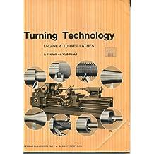 Turning Technology: Engine and Turret Lathes