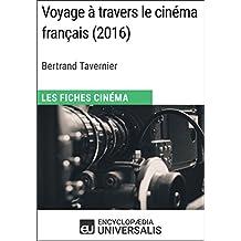 Voyage à travers le cinéma français de Bertrand Tavernier: Les Fiches Cinéma d'Universalis (French Edition)