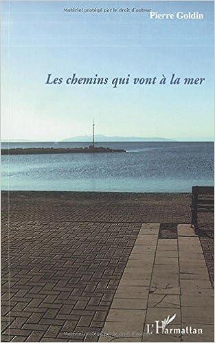 Livres électroniques gratuits à télécharger en ligne Chemins Qui Vont a la Mer 2296046096 en français PDF ePub MOBI