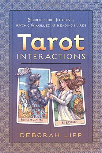 Tarot Interactions: Become More Intuitive, Psychic & Skilled at Reading Cards [Deborah Lipp] (Tapa Blanda)
