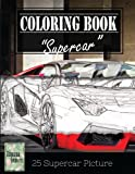 img - for Supercar Modern Model Greyscale Photo Adult Coloring Book, Mind Relaxation Stress Relief: Just added color to release your stress and power brain and ... and grown up, 8.5