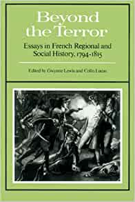 1794 1815 beyond essay french history in regional social terror
