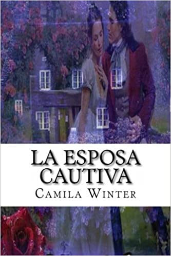La esposa cautiva (Historias de Nueva Inglaterra) (Spanish Edition): Camila Winter: 9781494287672: Amazon.com: Books