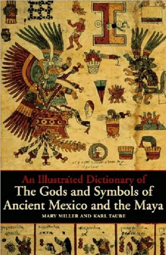 An Illustrated Dictionary of the Gods and Symbols of Ancient Mexico and the Maya (text only) 1st (First) edition by M. E. Miller,K. Taube