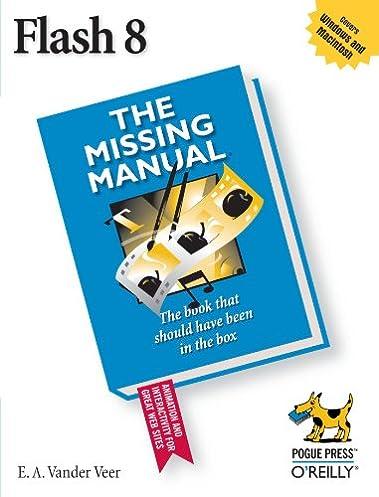 flash 8 the missing manual e a vander veer 0636920101376 rh amazon com Adobe Flash Manual Sony Flash Manual