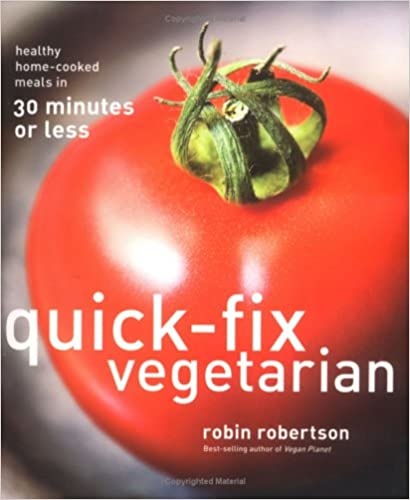 Book Quick-Fix Vegetarian: Healthy Home-Cooked Meals in 30 Minutes or Less