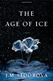 The Age of Ice, J. M. Sidorova, 1451692714