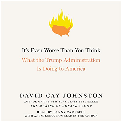 It's Even Worse Than You Think: What the Trump Administration Is Doing to America Audiobook [Free Download by Trial] thumbnail