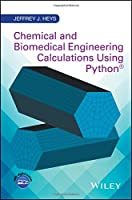 Chemical and Biomedical Engineering Calculations Using Python