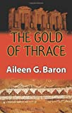 The Gold of Thrace, Aileen G. Baron, 1590584309
