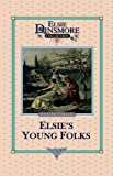 Elsie's Young Folks, Martha Finley, 1589602870