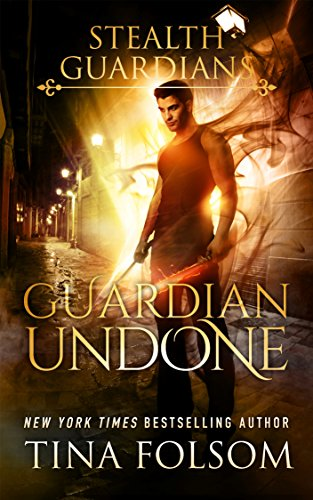 Guardian Undone (Stealth Guardians Book 4) ()