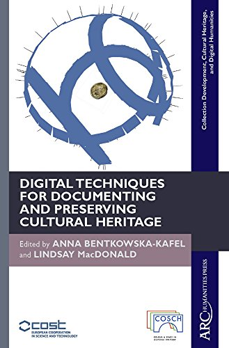 Digital Techniques for Documenting and Preserving Cultural Heritage (Collection Development, Cultural Heritage, and Digital Humanities)