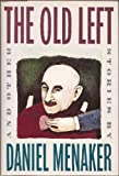 The Old Left, Daniel Menaker, 0394546784