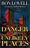 img - for Danger in Unlikely Places (Lorenzo Madrid Mystery) book / textbook / text book