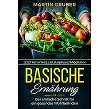 Basische Ernährung: Der einfache Schritt für ein gesundes Wohlbefinden (German Edition)